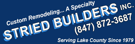 Stried Builders, Inc. – Custom Remodeling… A Specialty – (847) 872-3687 – Winthrop Harbor, IL